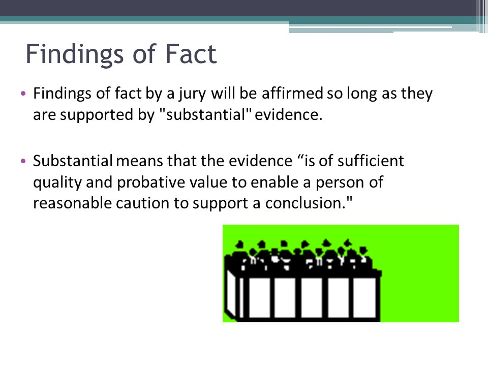 Findings of Fact Findings of fact by a jury will be affirmed so long as they are supported by