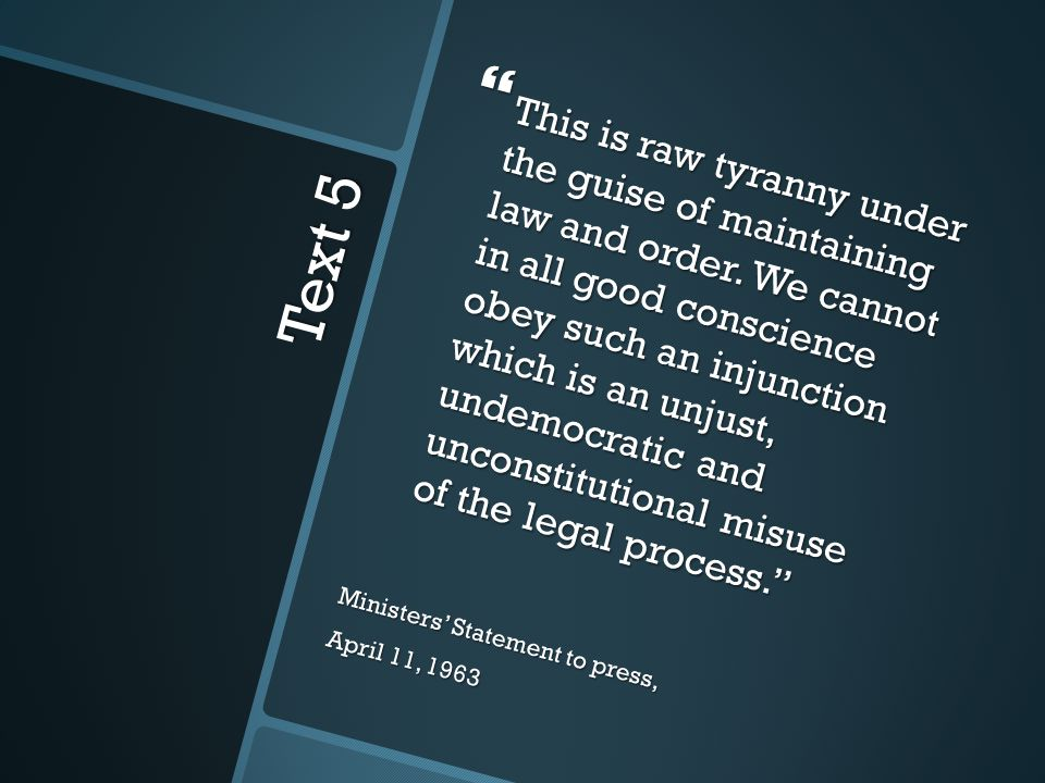 Text 5  This is raw tyranny under the guise of maintaining law and order.
