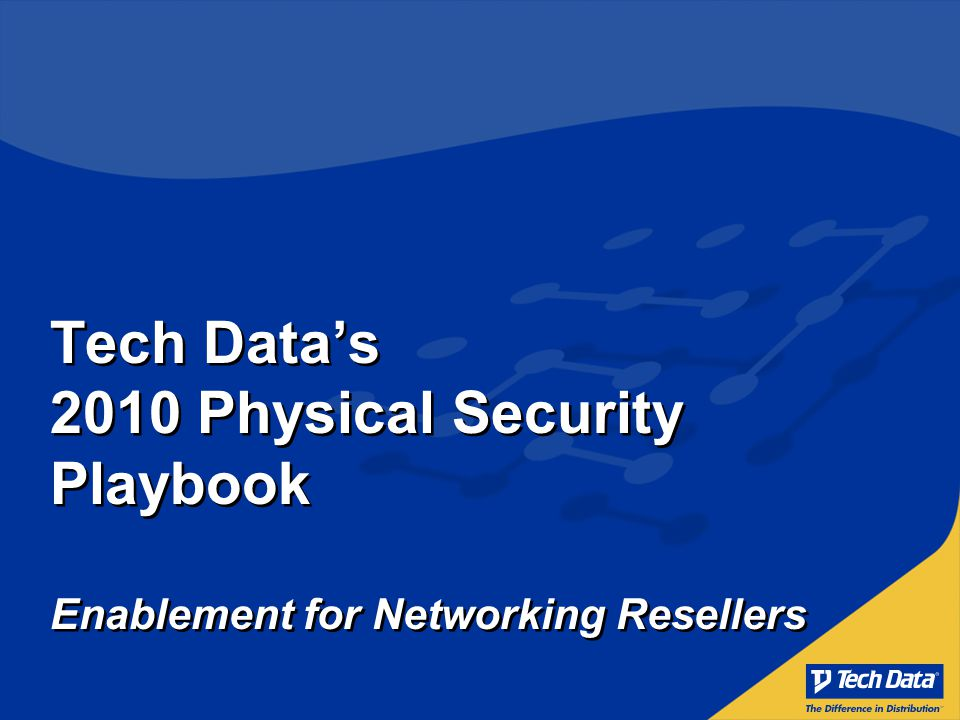 Tech Data Confidential 2 Physical Security powered by: Understanding the Market Vendor Connections Training Resources Solutions Central Selling Support Fast-Path Playbook for Physical Security