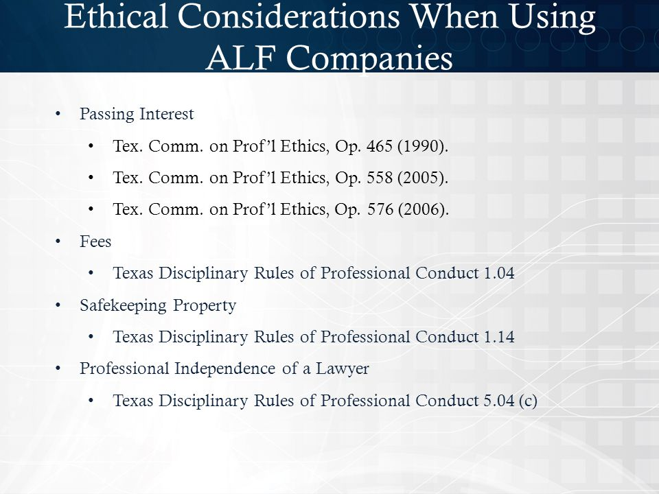 Ethical Considerations When Using ALF Companies Passing Interest Tex.