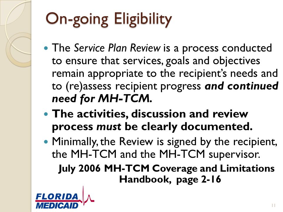On-going Eligibility The Service Plan Review is a process conducted to ensure that services, goals and objectives remain appropriate to the recipient'