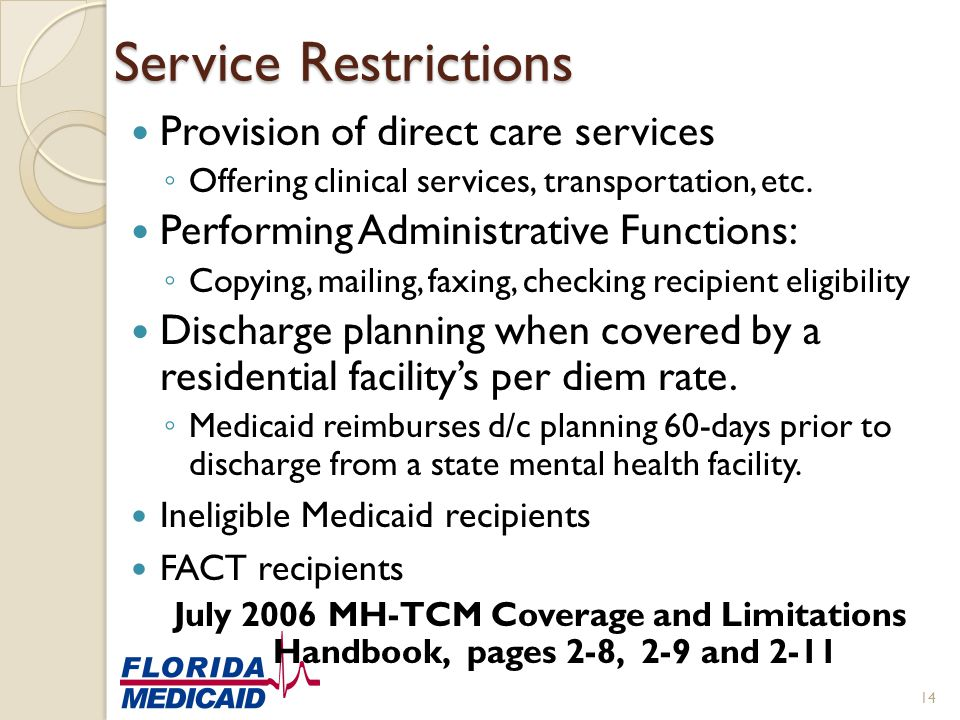 Service Restrictions Provision of direct care services ◦ Offering clinical services, transportation, etc. Performing Administrative Functions: ◦ Copyi