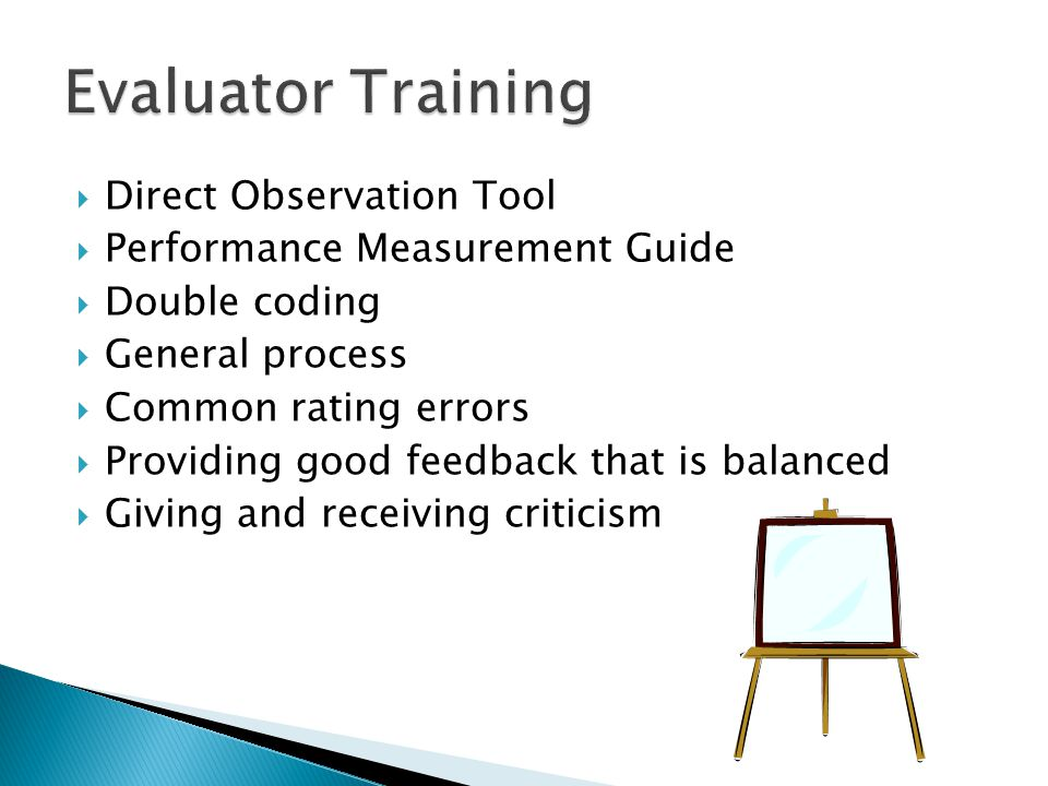  Direct Observation Tool  Performance Measurement Guide  Double coding  General process  Common rating errors  Providing good feedback that is b