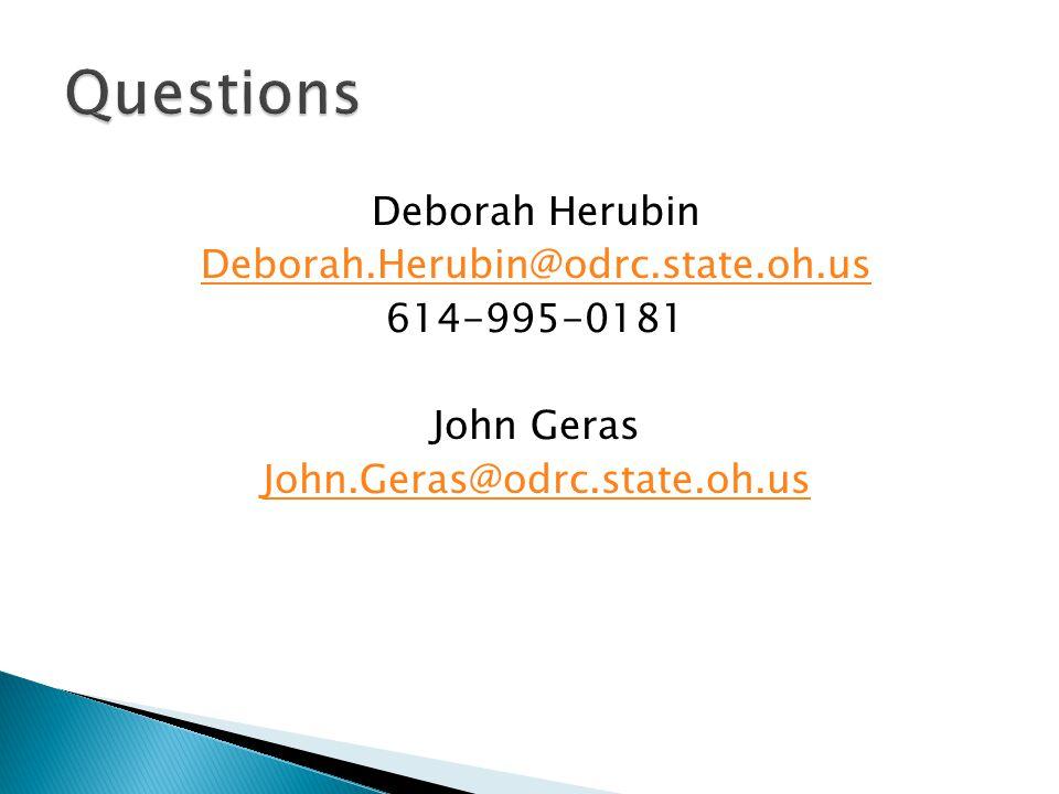 Deborah Herubin Deborah.Herubin@odrc.state.oh.us 614-995-0181 John Geras John.Geras@odrc.state.oh.us