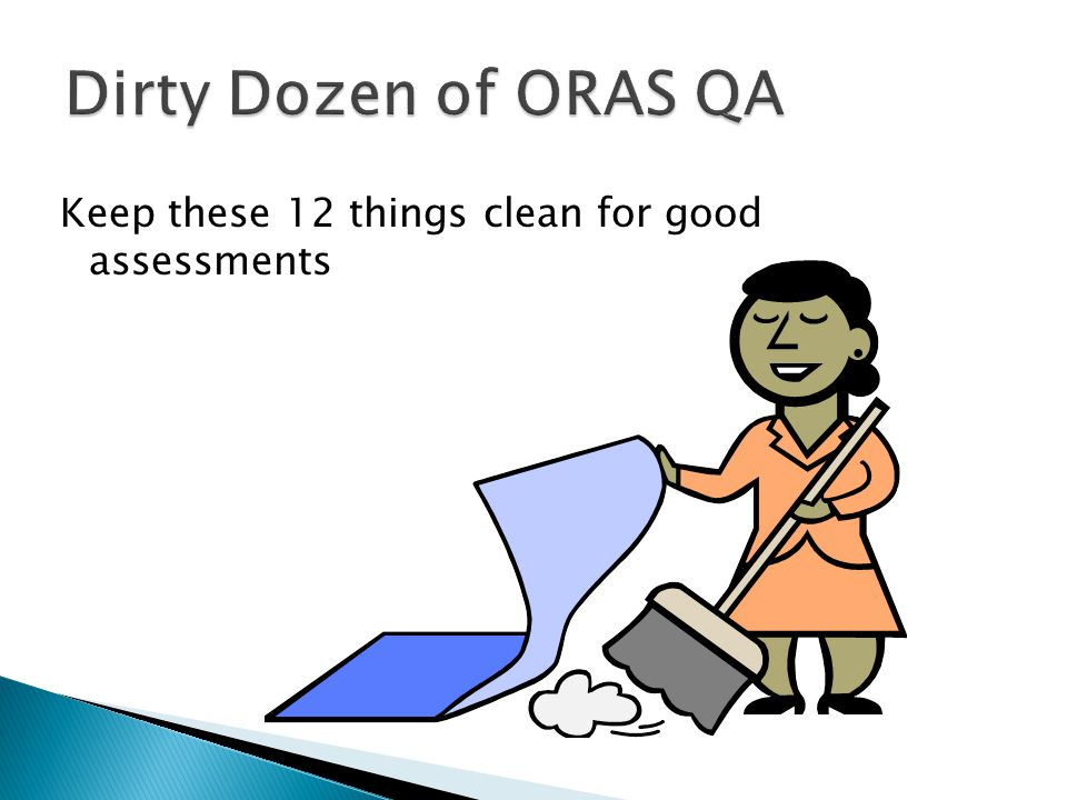 Keep these 12 things clean for good assessments