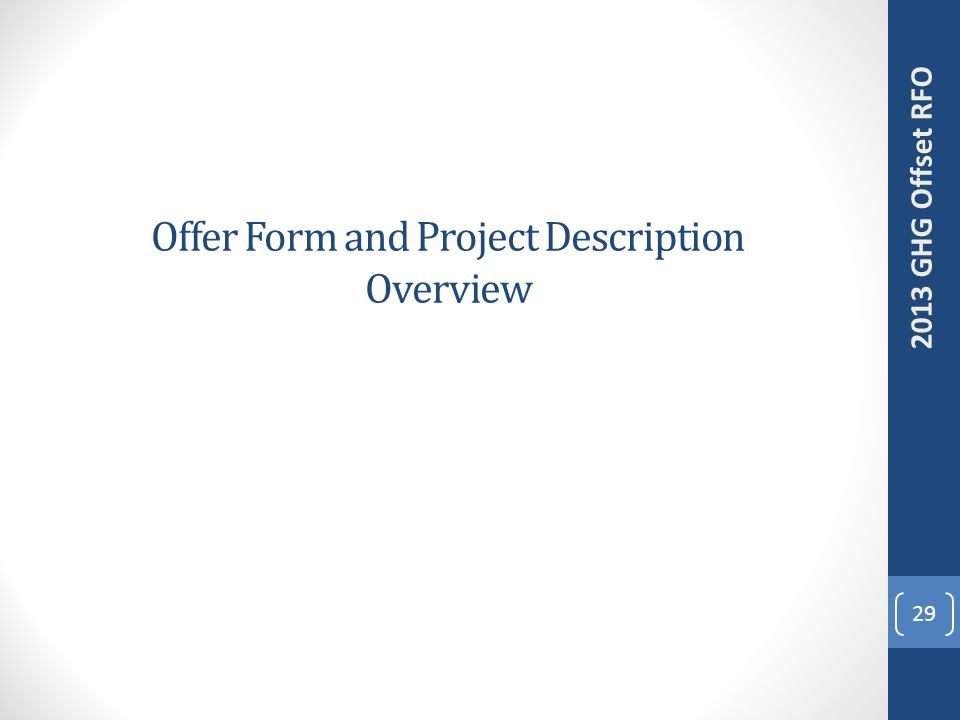 Offer Form and Project Description Overview 29 2013 GHG Offset RFO