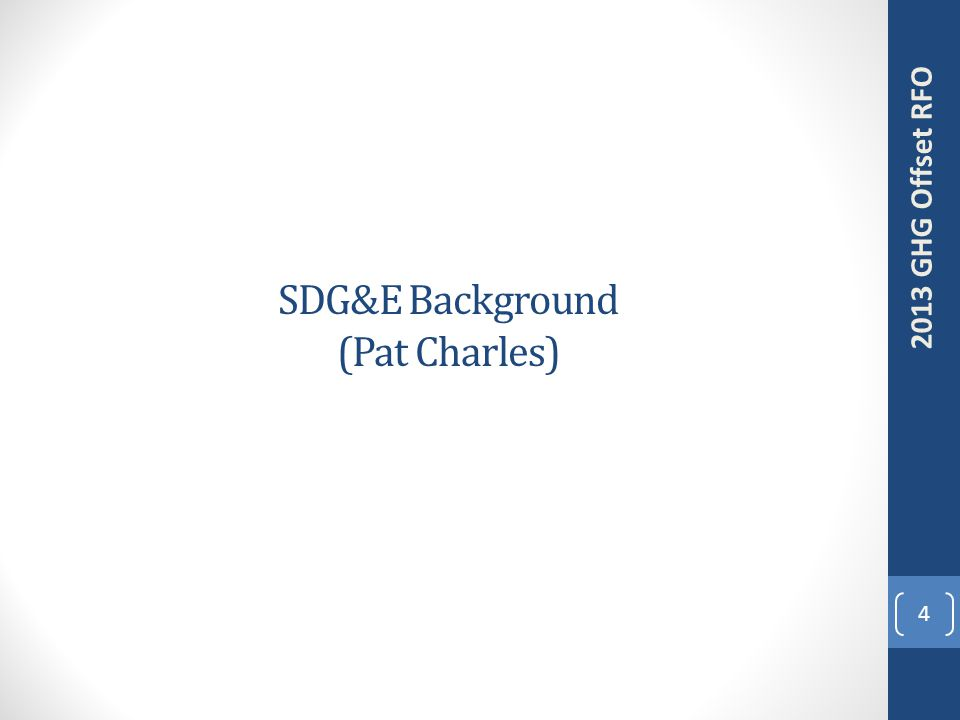 SDG&E Background (Pat Charles) 4 2013 GHG Offset RFO