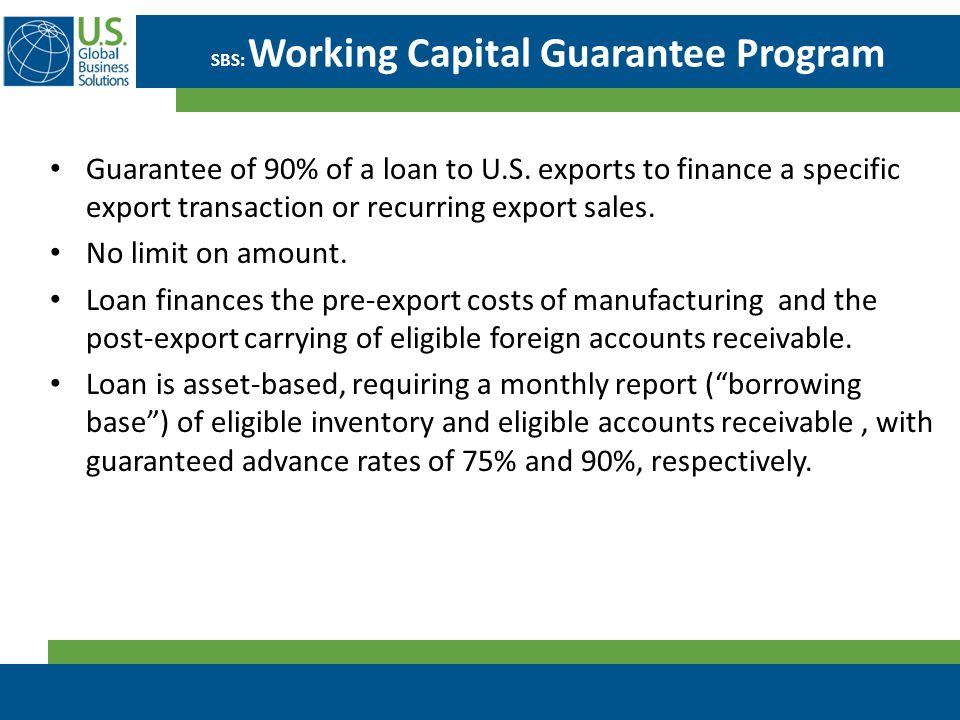 SBS: Working Capital Guarantee Program Guarantee of 90% of a loan to U.S.