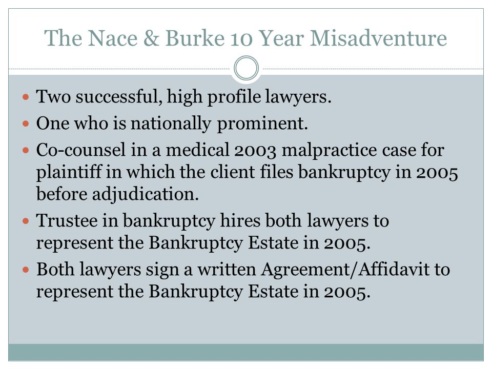 The Nace & Burke 10 Year Misadventure Two successful, high profile lawyers.