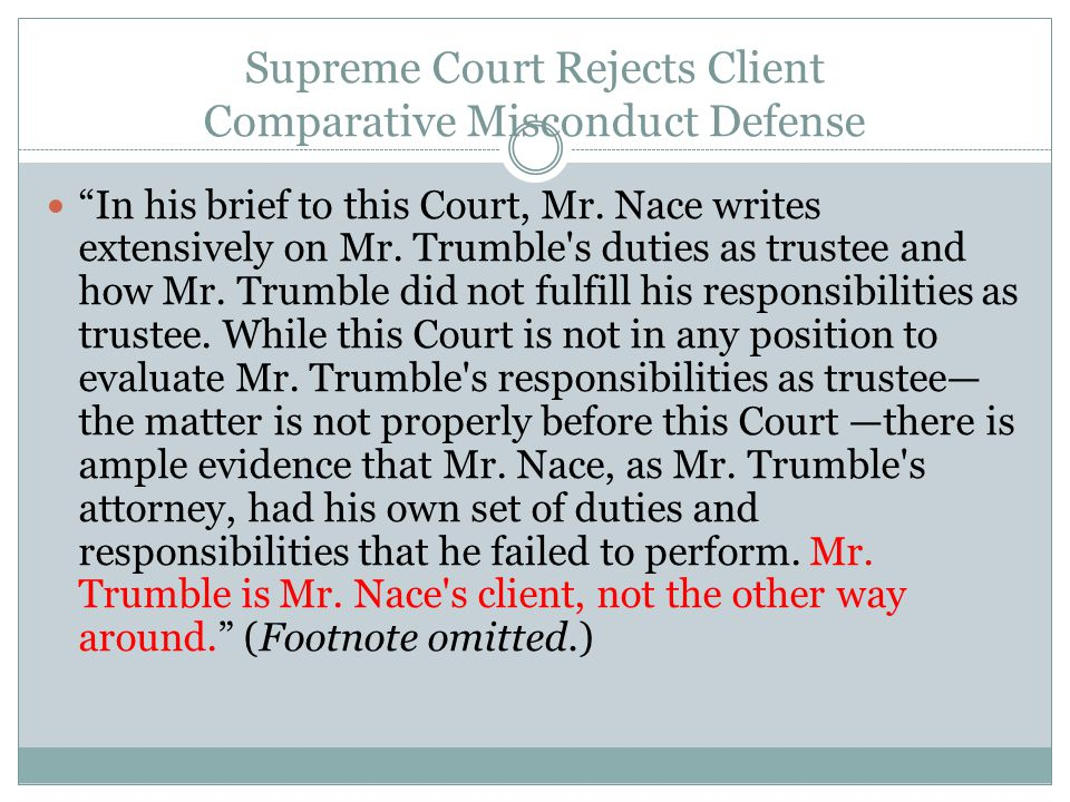Supreme Court Rejects Client Comparative Misconduct Defense In his brief to this Court, Mr.