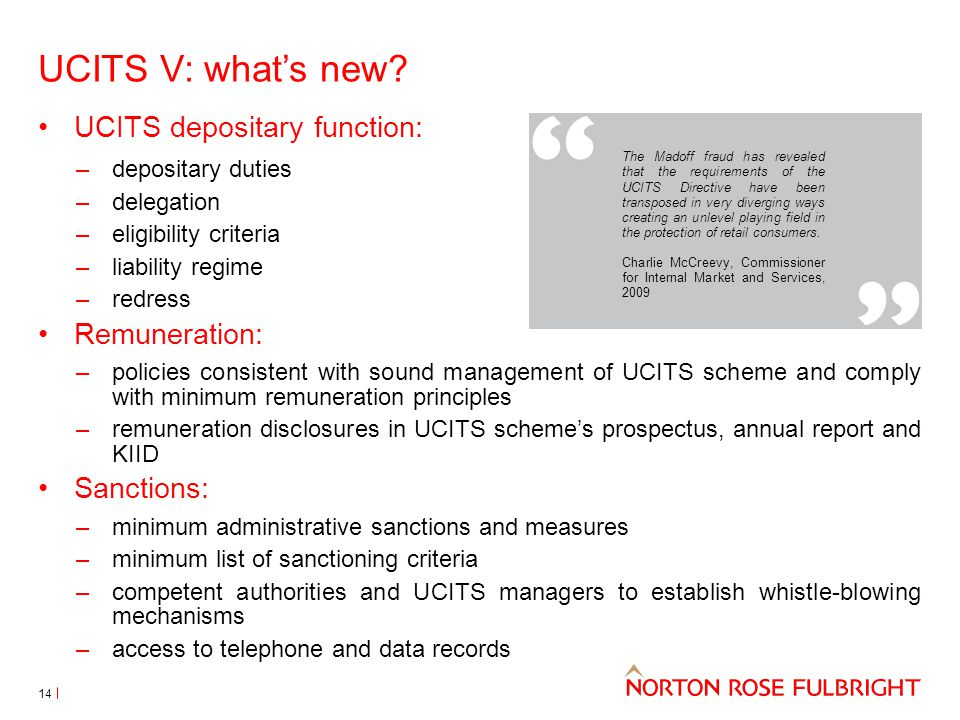 UCITS depositary function: –depositary duties –delegation –eligibility criteria –liability regime –redress Remuneration: –policies consistent with sou