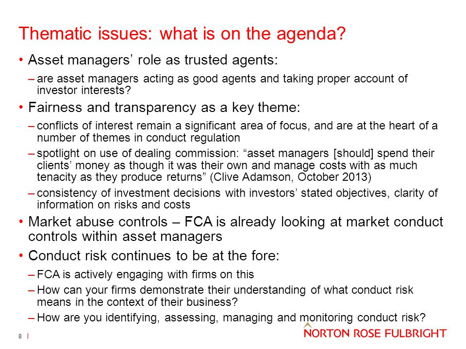 Thematic issues: what is on the agenda? 8 Asset managers' role as trusted agents: –are asset managers acting as good agents and taking proper account