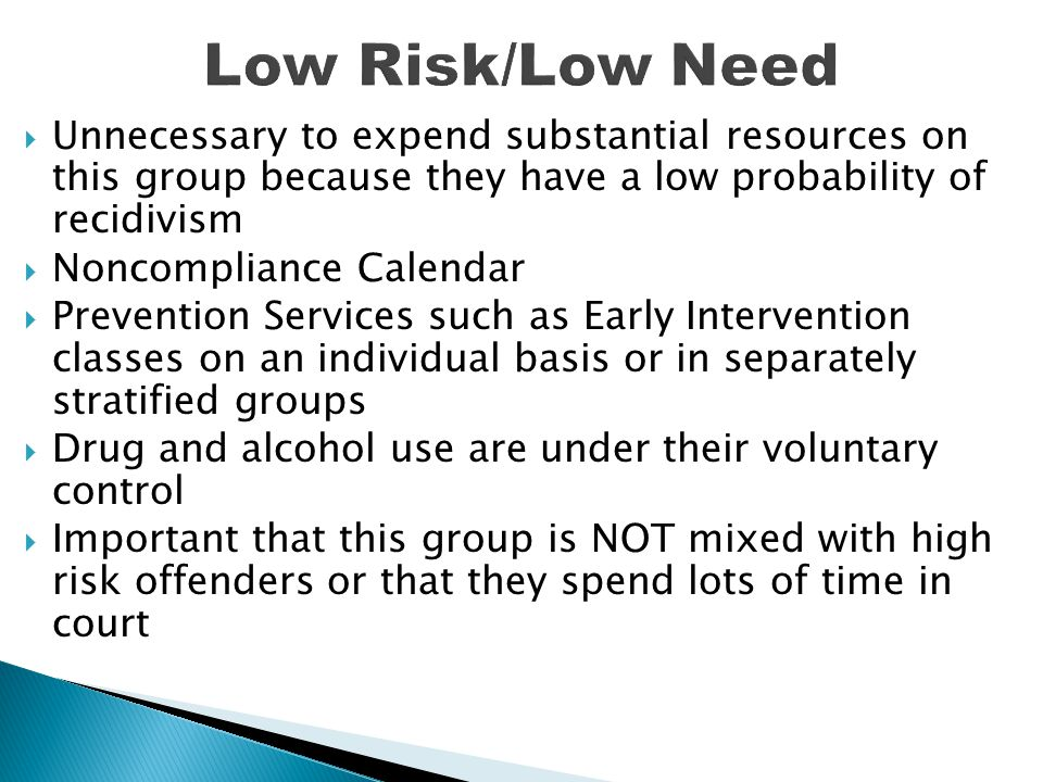  Unnecessary to expend substantial resources on this group because they have a low probability of recidivism  Noncompliance Calendar  Prevention Se