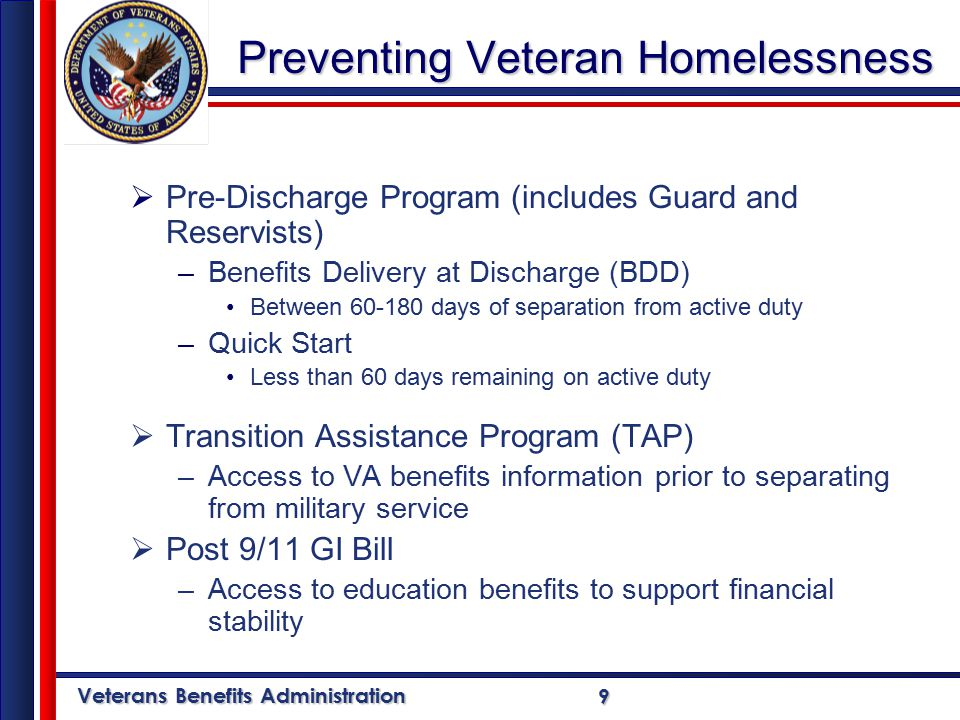 Veterans Benefits Administration 20 Burial Benefits 120+ Cemeteries Nationwide  Gravesite  Opening and closing  Headstone/marker/medallion  Burial flag  Funeral honors  Presidential Memorial Certificate  Burial cost reimbursement  Perpetual care  All at no cost to the family
