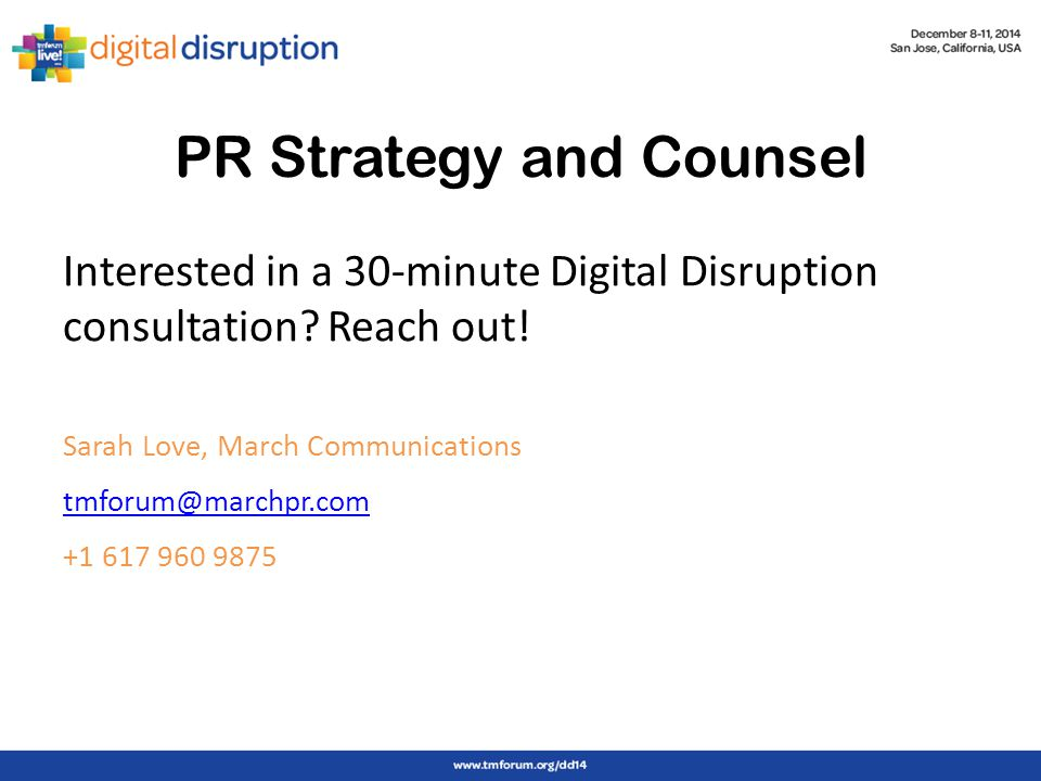 PR Strategy and Counsel Interested in a 30-minute Digital Disruption consultation.