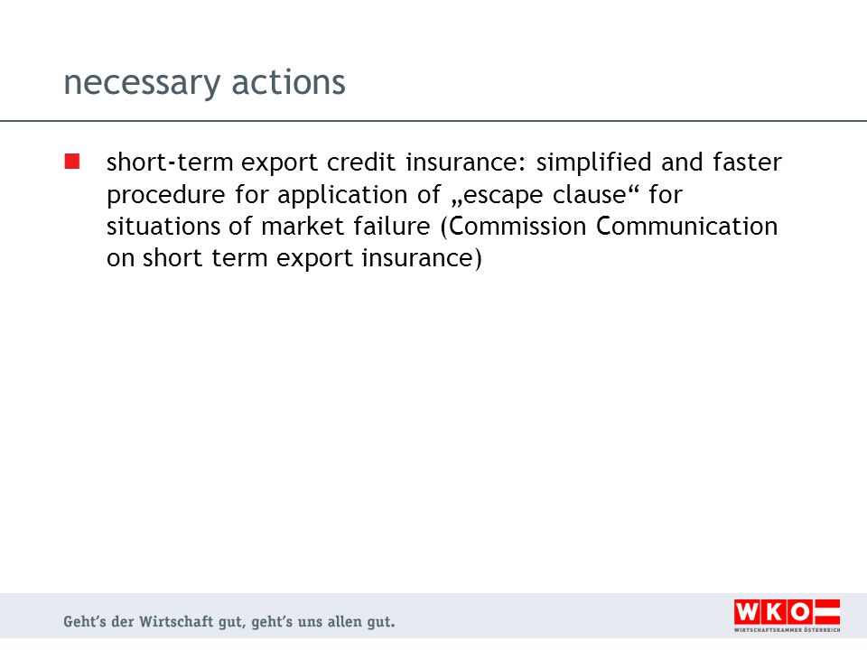 "necessary actions short-term export credit insurance: simplified and faster procedure for application of ""escape clause for situations of market failure (Commission Communication on short term export insurance)"