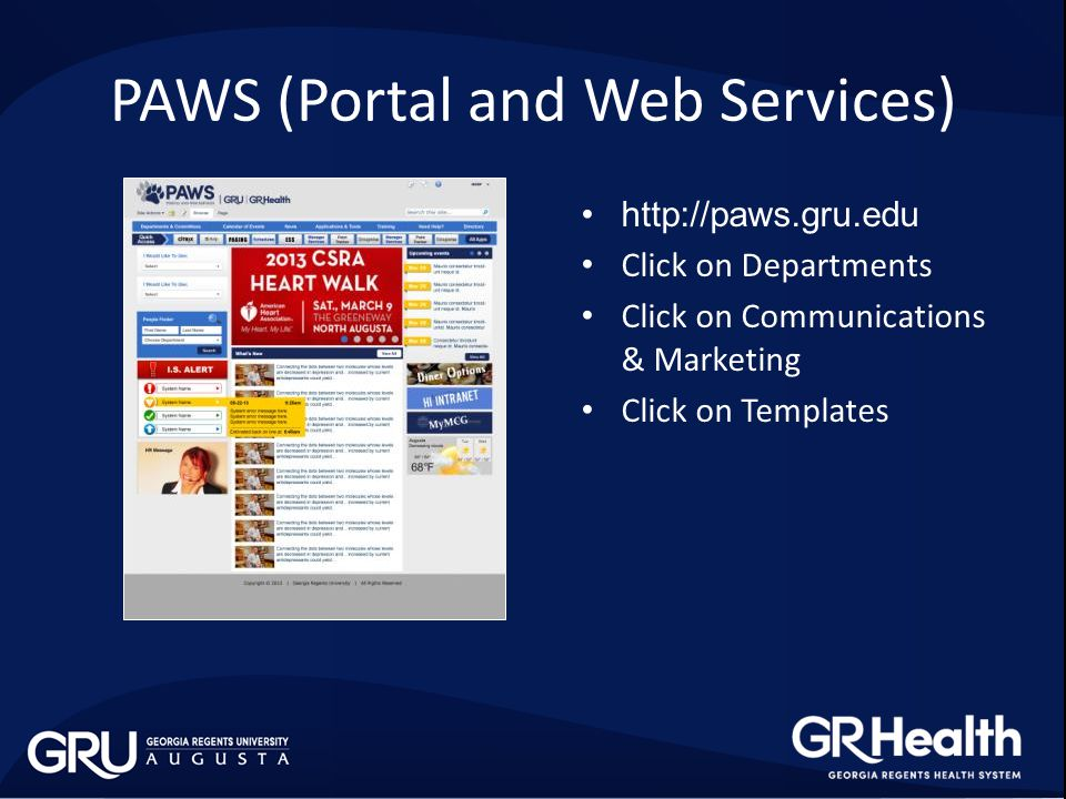 http://paws.gru.edu Click on Departments Click on Communications & Marketing Click on Templates PAWS (Portal and Web Services)