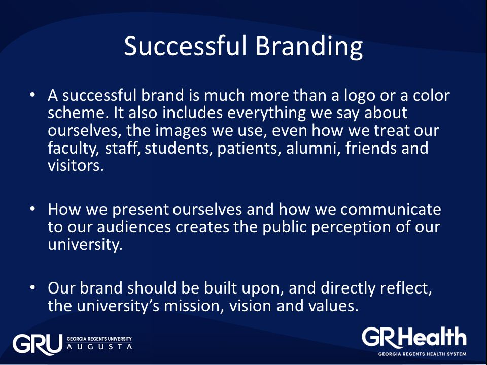 Successful Branding A successful brand is much more than a logo or a color scheme.