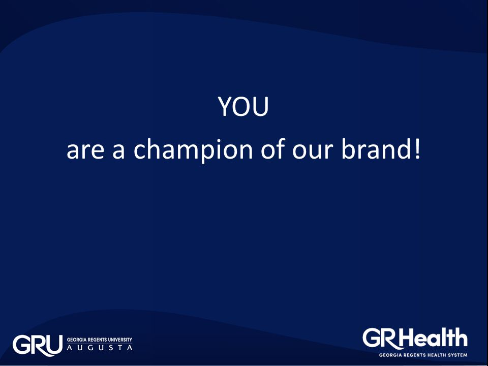 YOU are a champion of our brand!