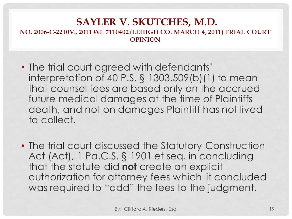 SAYLER V. SKUTCHES, M.D. NO. 2006-C-2210V., 2011 WL 7110402 (LEHIGH CO. MARCH 4, 2011) TRIAL COURT OPINION The trial court agreed with defendants' int