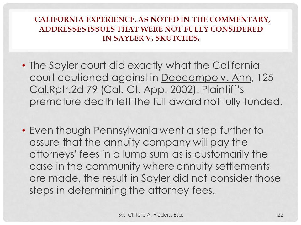 CALIFORNIA EXPERIENCE, AS NOTED IN THE COMMENTARY, ADDRESSES ISSUES THAT WERE NOT FULLY CONSIDERED IN SAYLER V. SKUTCHES. The Sayler court did exactly