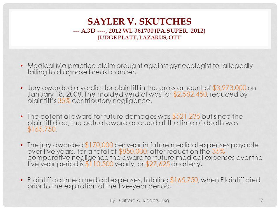 SAYLER V. SKUTCHES --- A.3D ----, 2012 WL 361700 (PA.SUPER. 2012) JUDGE PLATT, LAZARUS, OTT Medical Malpractice claim brought against gynecologist for