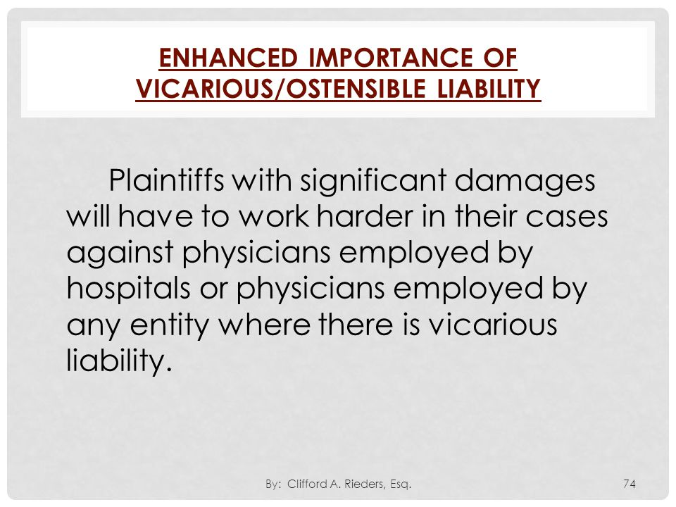 Plaintiffs with significant damages will have to work harder in their cases against physicians employed by hospitals or physicians employed by any ent