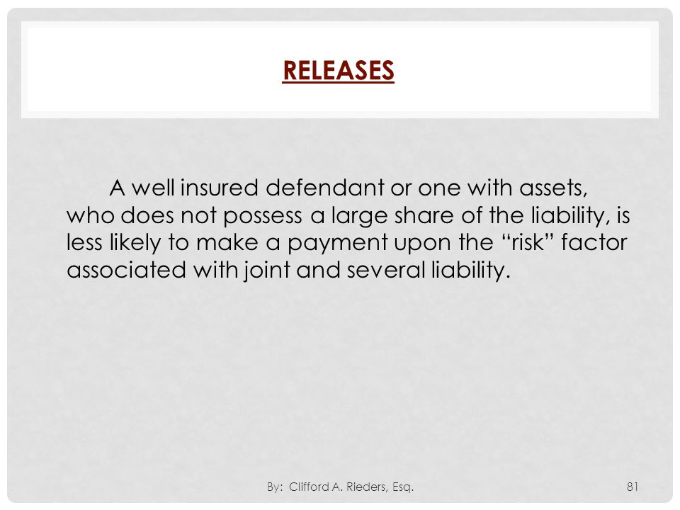 """A well insured defendant or one with assets, who does not possess a large share of the liability, is less likely to make a payment upon the """"risk"""" fac"""