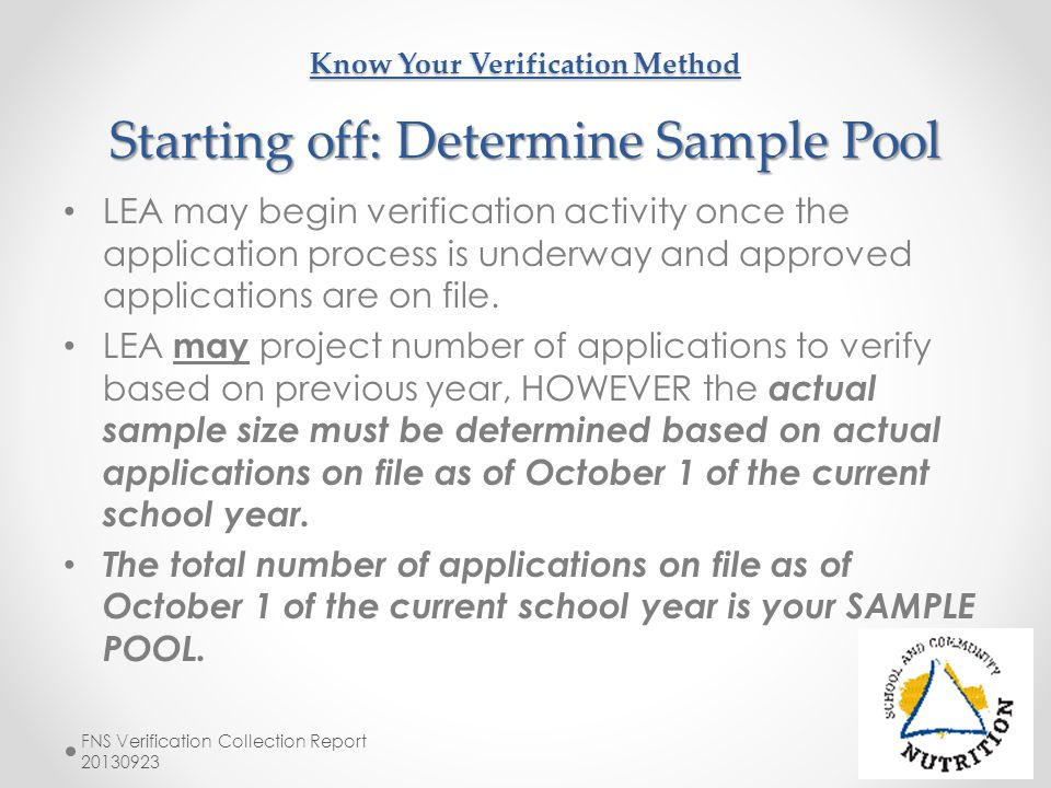 Know Your Verification Method Establish the Sample Size Calculate the sample size- or the number of applications that must be verified.