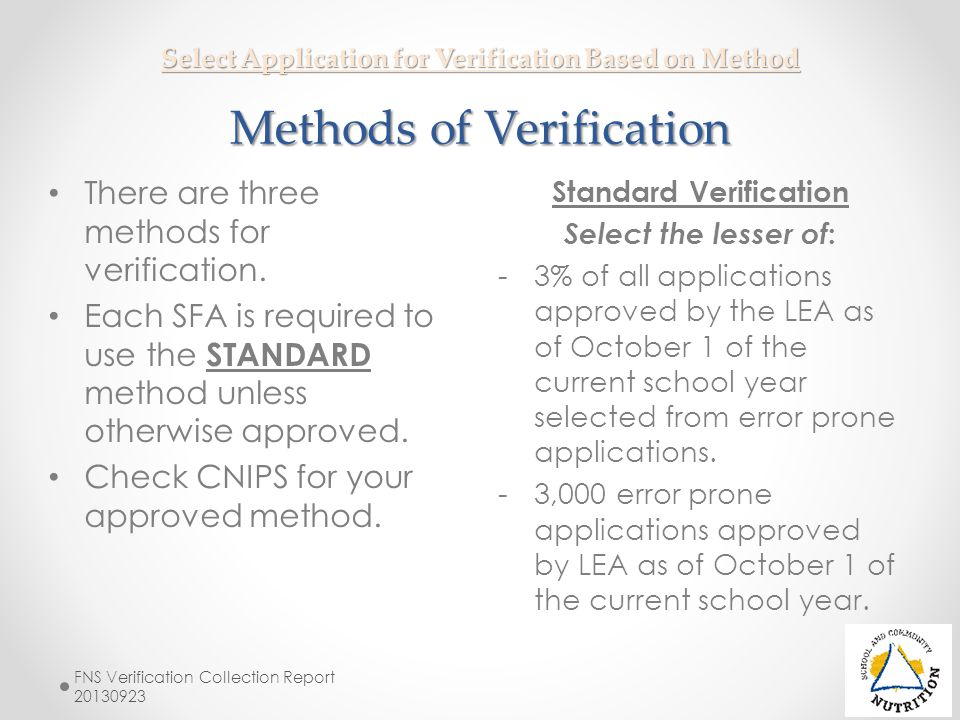 Determine Verification Results Verification Completion Demonstration of CompletionFollow-Up Action if Required The household submits adequate evidence of income or categorical eligibility.