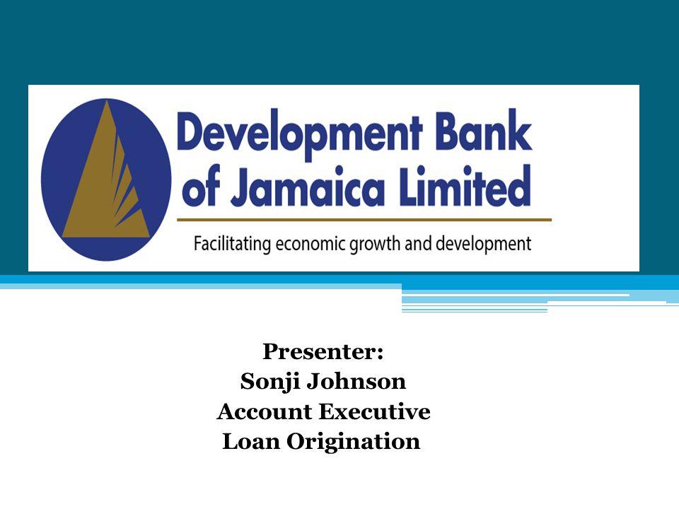 Presenter: Sonji Johnson Account Executive Loan Origination
