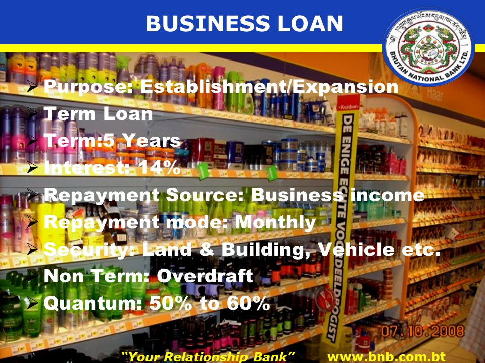 BUSINESS LOAN  Purpose: Establishment/Expansion  Term Loan  Term:5 Years  Interest: 14%  Repayment Source: Business income  Repayment mode: Monthly  Security: Land & Building, Vehicle etc.