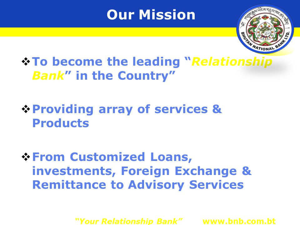 SHARE LOAN  Purpose: Purchase of Shares  Term: 10 Years  Interest: 12%  Repayment Source: Salary/Business income/dividend  Repayment mode: Monthly  Security: Shares Your Relationship Bank www.bnb.com.bt
