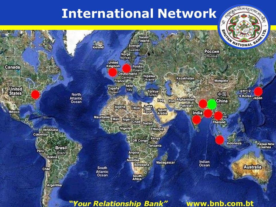 International Network Your Relationship Bank www.bnb.com.bt