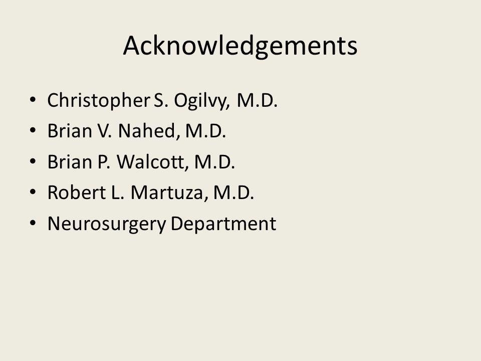 Acknowledgements Christopher S.Ogilvy, M.D. Brian V.