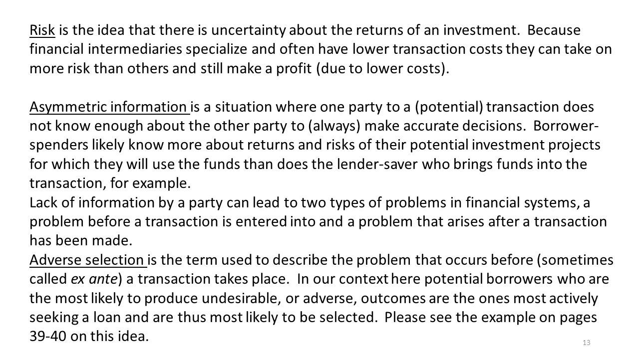 13 Risk is the idea that there is uncertainty about the returns of an investment.