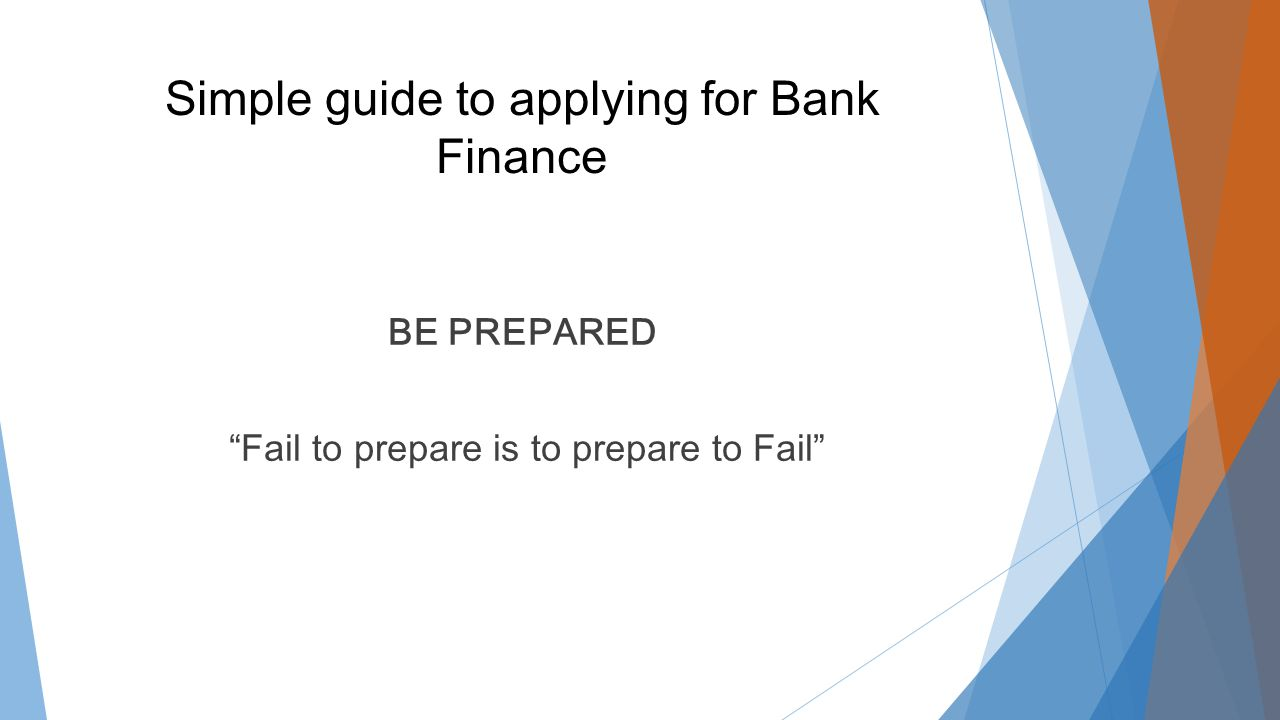 Types of Bank Finance  Overdrafts  Loans –short, medium, long term – usually for stock, renovations, restructure and property acquisition  Hire Purchase/ Leasing -1-5 years re equipment  Invoice discounting/factoring - for working capital/debtor financing  Enterprise Finance Guarantee – usually loans were collateral is lacking,