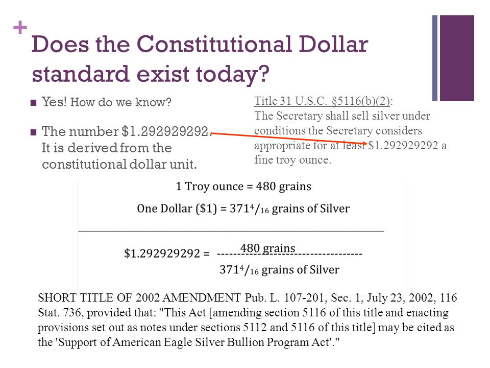 + Does the Constitutional Dollar standard exist today.