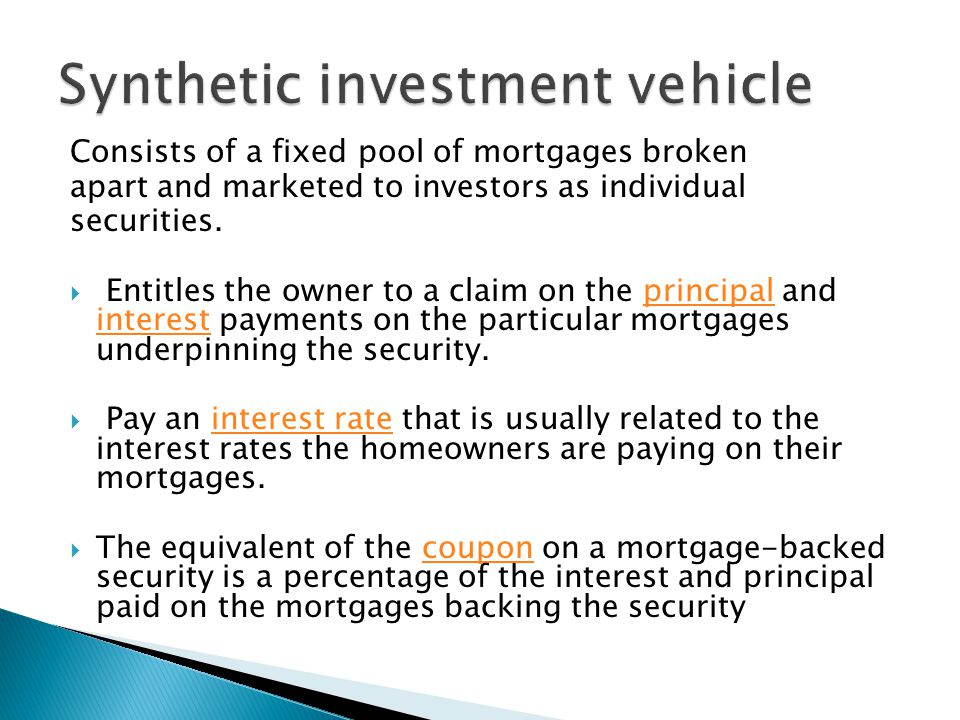 Consists of a fixed pool of mortgages broken apart and marketed to investors as individual securities.