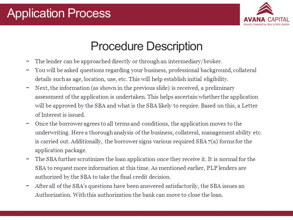 Procedure Description − −The lender can be approached directly or through an intermediary/broker.