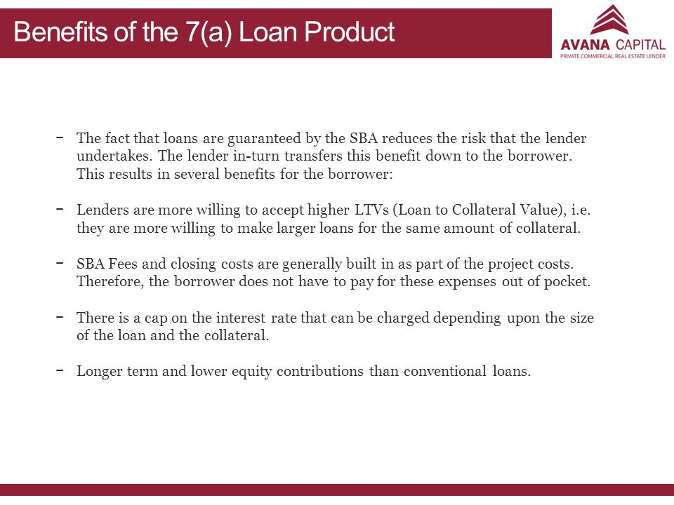 − −The fact that loans are guaranteed by the SBA reduces the risk that the lender undertakes.