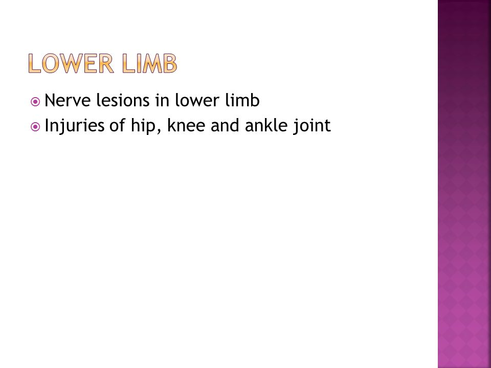  Nerve lesions in lower limb  Injuries of hip, knee and ankle joint