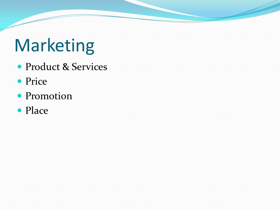 Marketing Product & Services Price Promotion Place