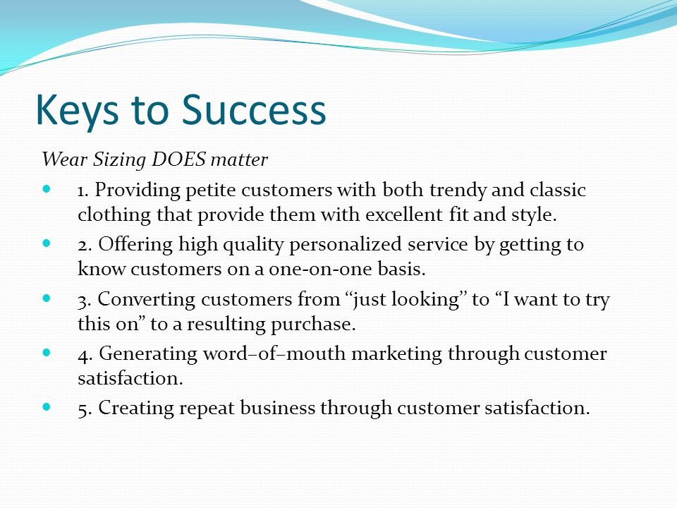 Keys to Success Wear Sizing DOES matter 1.