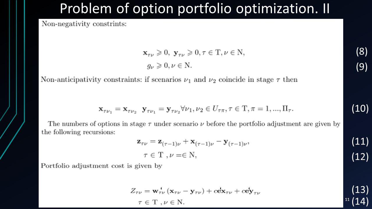 11 Problem of option portfolio optimization. II (8) (9) (10) (11) (12) (13) (14) '''