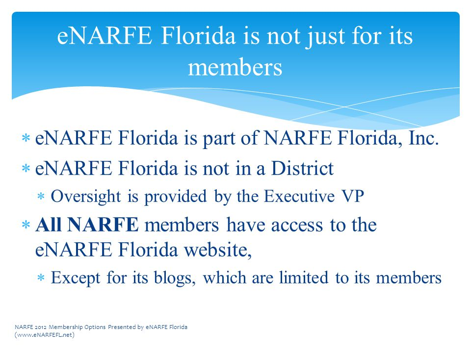 eNARFE Florida is not just for its members  eNARFE Florida is part of NARFE Florida, Inc.