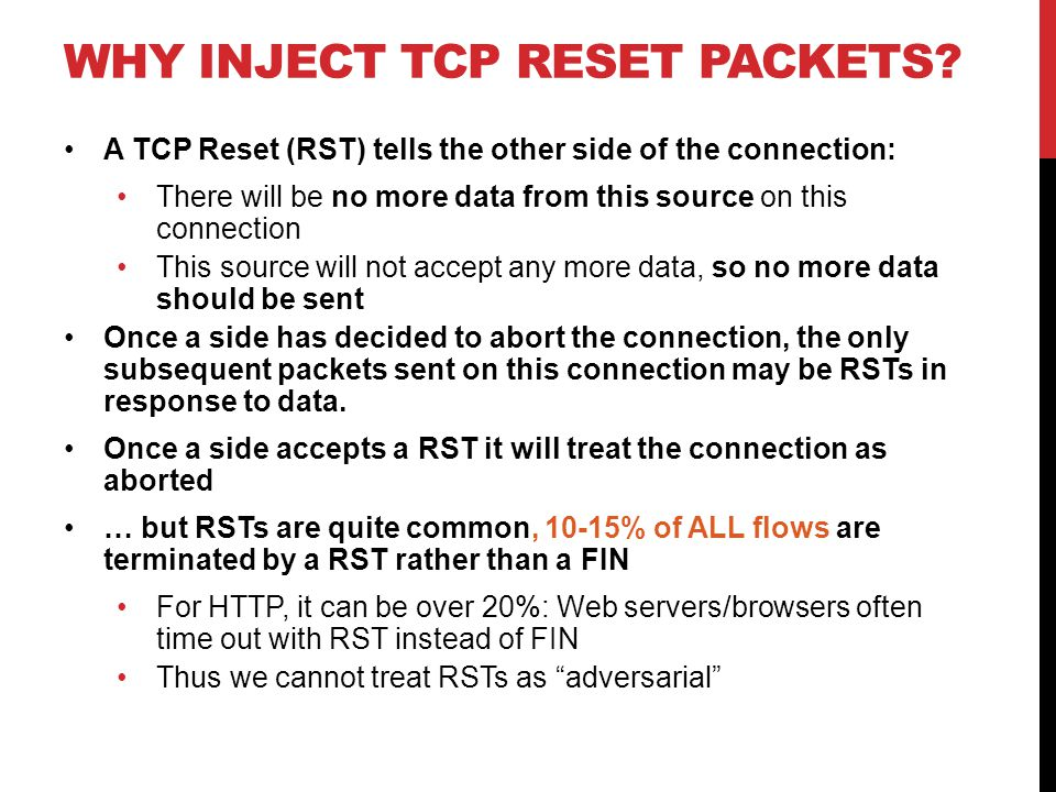 WHY INJECT TCP RESET PACKETS.