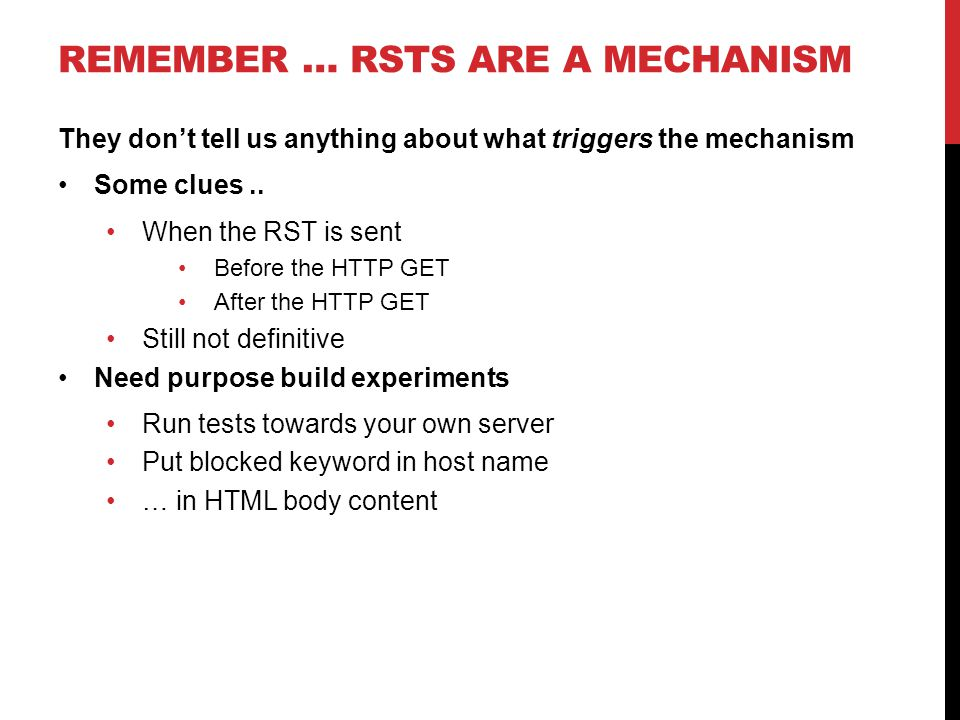 REMEMBER … RSTS ARE A MECHANISM They don't tell us anything about what triggers the mechanism Some clues..