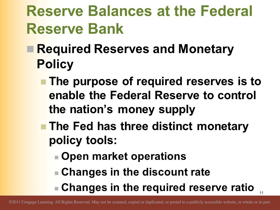 Reserve Balances at the Federal Reserve Bank Required Reserves and Monetary Policy The purpose of required reserves is to enable the Federal Reserve t