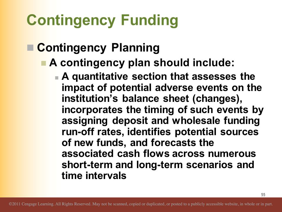 Contingency Funding Contingency Planning A contingency plan should include: A quantitative section that assesses the impact of potential adverse event